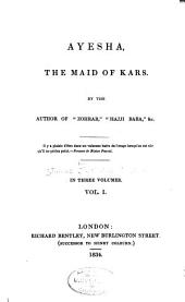 Ayesha, the maid of Kars: Volume 1