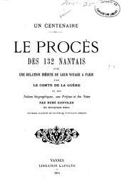 Un centenaire: le procès des 132 Nantais, avec une Relation inédite de leur voyage à Paris