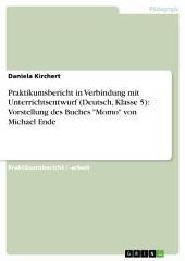 """Praktikumsbericht in Verbindung mit Unterrichtsentwurf (Deutsch, Klasse 5): Vorstellung des Buches """"Momo"""" von Michael Ende"""