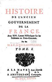 Histoire de l'ancien gouvernement de la France: Avec XIV. lettres historiques sur les parlemens ou États-generaux, Volume3