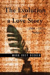 The Evolution of a Love Story:: 1968–1974, Volume 1, Volume 1