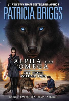 Alpha and Omega  Cry Wolf Volume Two PDF