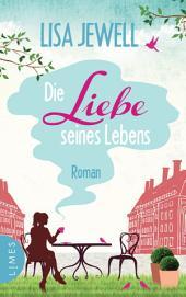 Die Liebe seines Lebens: Roman