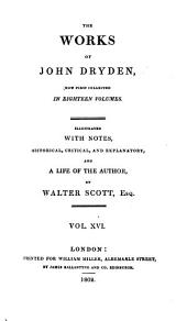 The Works of John Dryden: Now First Collected in Eighteen Volumes, Volume 16