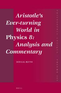 Aristotle   s Ever turning World in Physics 8  Analysis and Commentary Book