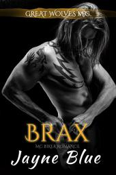 Brax: MC Biker Romance - Great Wolves Motorcycle Club Book 6