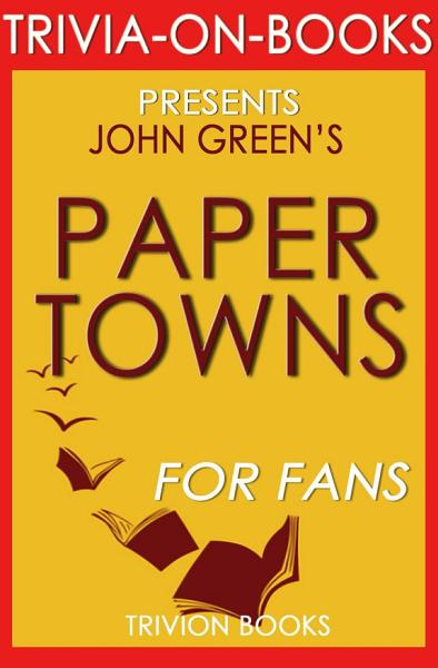 Download Paper Towns  A Novel by John Green  Trivia On Books  Book