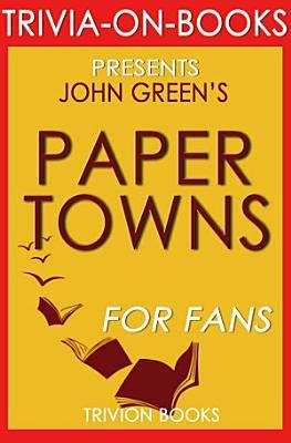Paper Towns  A Novel by John Green  Trivia On Books