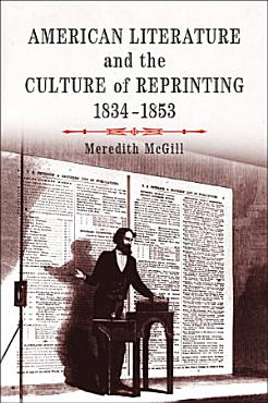 American Literature and the Culture of Reprinting  1834 1853 PDF