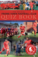 The Official Frome Town Football Club Quiz Book