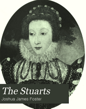 The Stuarts: Being Outlines of the Personal History of the Family