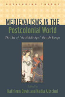Medievalisms in the Postcolonial World PDF