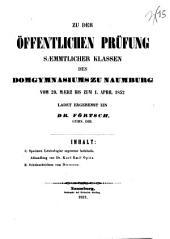 Zu der offentlichen Prufung saemmtlicher Klassen des Domgymnasiums zu Naumburg vom 29. maerz bis zum 1. april 1852 ladet ergebenst ein Dr. Fortsch