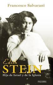 Edith Stein: Hija de Israel y de la Iglesia