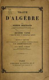 Traite d'algèbre: ptie. A l'usage des classes de mathématiques spéciales. Nouv. éd., 1878