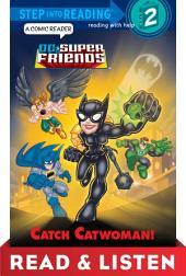 Catch Catwoman! (DC Super Friends) Read & Listen Edition