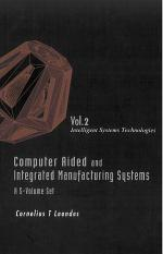 Computer Aided and Integrated Manufacturing Systems: Intelligent systems technologies