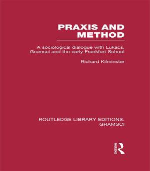 Praxis and Method  RLE  Gramsci  PDF