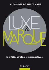 Luxe et marque: Identité, stratégie, perspectives