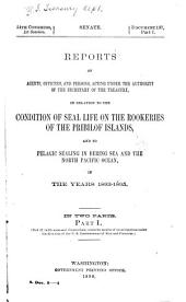 Reports of Agents, Officers, and Persons, Acting Under the ... Secretary of the Treasury, in Relation to the Condition of Seal Life on the Rookeries of the Pribilof Islands, and to Pelagic Sealing in Bering Sea and the North Pacific Ocean, in the Years 1893-1895: In Two Parts .... Atlas