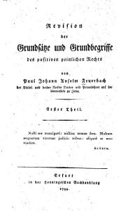 Revision der Grundsätze und Grundbegriffe des positiven peinlichen Rechts: Band 1