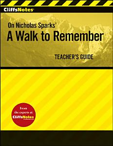 CliffsNotes On Nicholas Sparks' A Walk to Remember, Teacher's Guide