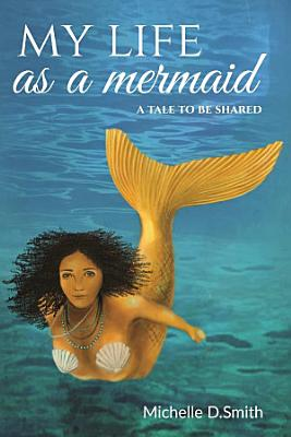 My Life As A Mermaid   A Tale To Be Shared