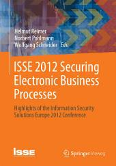 ISSE 2012 Securing Electronic Business Processes: Highlights of the Information Security Solutions Europe 2012 Conference