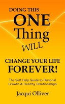 Doing This ONE Thing Will Change Your Life Forever!
