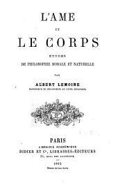 L'âme et le corps: études de philosophie morale et naturelle
