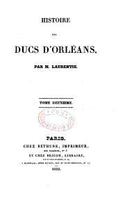 Histoire des ducs d'Orléans: Volume2