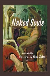 Naked Souls: Revealed in 26 Stories
