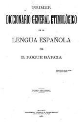 Primer diccionario general etimológico de la lengua española: Volumen 2,Parte 1