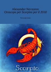 Oroscopo per Scorpios per il 2018. Oroscopo russo