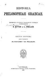 Historia philosophiae Graecae: testimonia auctorum conlegerunt notisque