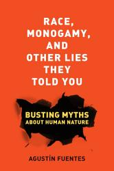 Race Monogamy And Other Lies They Told You Book PDF