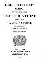 Benedicti Papæ XIV. doctrina de servorum Dei beatificatione et beatorum canonizatione in synopsim redacta ab Emm. de Azevedo