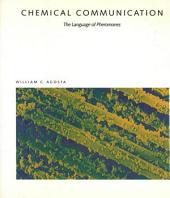 Chemical Communication: The Language Of Pheromones