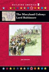 The Maryland Colony Lord Baltimore Book PDF