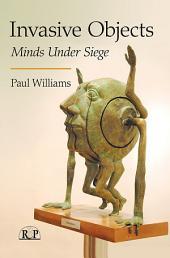 Invasive Objects: Minds Under Siege
