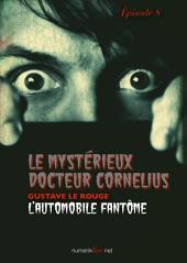 Le Mystérieux Docteur Cornélius, épisode 8: L'automobile fantôme