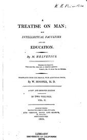 A Treatise on Man: His Intellectual Faculties and His Education, Volume 2