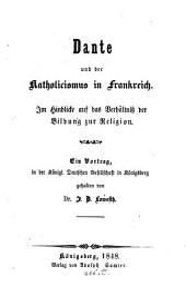 Dante und der Katholicismus in Frankreich: im Hinblicke auf das Verhältniß der Bildung zur Religion ...