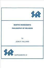 Martin Heidegger's Philosophy of Religion