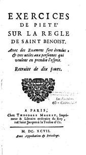 Exercices de piété sur la règle de St Benoit, avec des examens fort étendus ...: retraite de dix jours