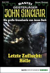 John Sinclair - Folge 1693: Letzte Zuflucht Hölle