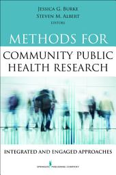 Methods for Community Public Health Research: Integrated and Engaged Approaches