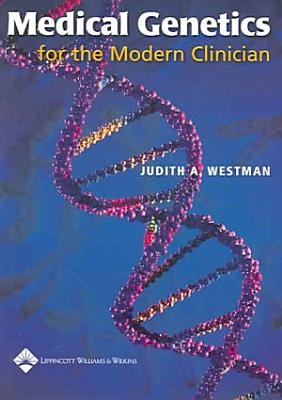 Medical Genetics for the Modern Clinician