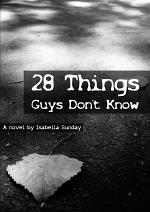 28 Things Guys Don't Know; A Novel