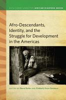 Afrodescendants  Identity  and the Struggle for Development in the Americas PDF